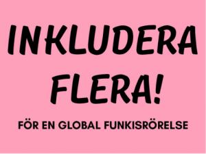Rosa bakgrund med svart text Inkludera flera för en global funkisrörelse