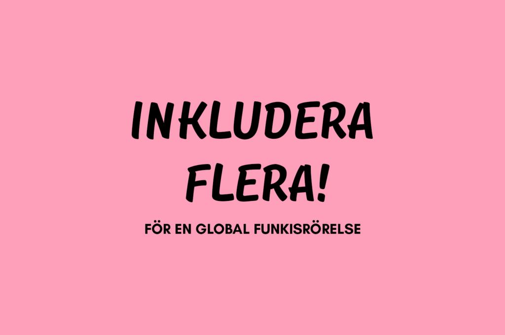 Inkludera flera - för en global funkisrörelse står med svart text i en rosa pratbubbla
